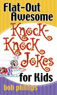 Flat-Out Awesome Knock-Knock Jokes For Kids Mass Market