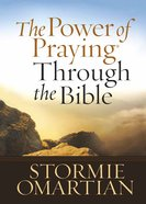 Power of Praying Through the Bible,The (Gift Edition) Hardback