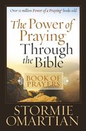 The Power of Praying Through the Bible (Book Of Prayers Series) Mass Market