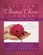 Christian Charm Course (Teacher's Guide) Paperback