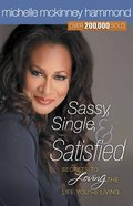 Sassy, Single, and Satisfied Paperback