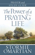 The Power of a Praying Life (Prayer And Study Guide) Paperback