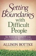 Setting Boundaries With Difficult People Paperback