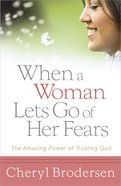 When a Women Lets Go of Her Fears Paperback