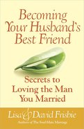 Becoming Your Husband's Best Friend Paperback
