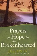 Prayers of Hope For the Brokenhearted Hardback