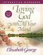 Loving God With All Your Mind (Interactive Workbook) Paperback