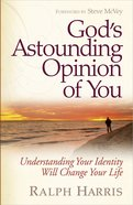 God's Astounding Opinion of You Paperback