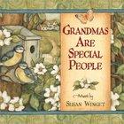 Grandmas Are Special People