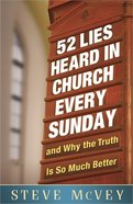 52 Lies Heard in Church Every Sunday Paperback