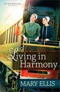 Living in Harmony (#01 in New Beginnings Series) Paperback