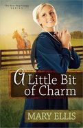 A Little Bit of Charm (#03 in New Beginnings Series) Paperback