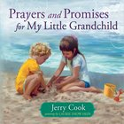 Prayers and Promises For My Little Grandchild Hardback