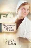 Following Your Heart (#02 in Fields Of Home Series) Paperback