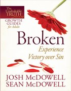 Unshakable Truth Journey: Broken (Growth Guide) Paperback