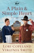 A Plain and Simple Heart (#02 in The Amish Of Apple Grove Series) Paperback