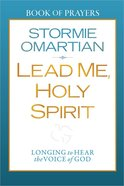 Lead Me, Holy Spirit (Book Of Prayers Series) Paperback