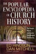 The Popular Encyclopedia of Church History Hardback