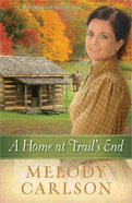 A Home At Trails End (#03 in Homeward On The Oregon Trail Series)