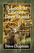 A Look At Life From a Deer Stand Paperback
