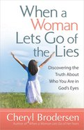 When a Woman Lets Go of the Lies Paperback