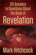 101 Answers to Questions About the Book of Revelation Paperback