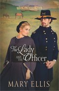 The Lady and the Officer (#02 in Civil War Heroines Series) Paperback