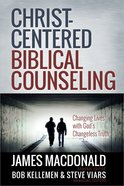 Christ-Centered Biblical Counseling Hardback