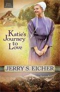Katie's Journey to Love (#02 in Emma Raber's Daughter Series) Paperback