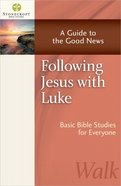 Stonecroft: Following Jesus With Luke (Stonecroft Bible Studies Series) Paperback