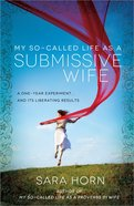 My So-Called Life as a Submissive Wife Paperback