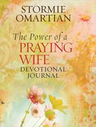 The Power of a Praying Wife Devotional Journal Hardback