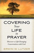 Covering Your Life in Prayer Paperback