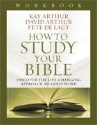 How to Study Your Bible (Workbook)