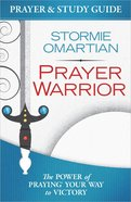 Prayer Warrior (Prayer And Study Guide) Paperback