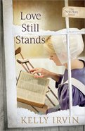 Love Still Stands (#01 in New Hope Amish Series) Paperback