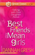 Talking With Your Daughter About Best Friends and Mean Girls Paperback