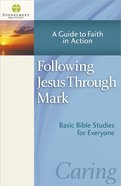 Stonecroft: Following Jesus Through Mark (Stonecroft Bible Studies Series) Paperback