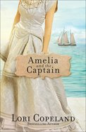 Amelia and the Captain (#03 in Sisters Of Mercy Flats Series) Paperback