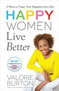 Happy Women Live Better Paperback