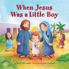 When Jesus Was a Little Boy Hardback