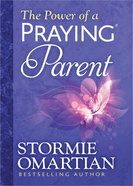 The Power of a Praying Parent (Deluxe Edition) Hardback