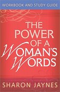 The Power of a Woman's Words (Workbook And Study Guide) Paperback