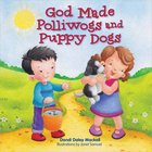 God Made Polliwogs and Puppy Dogs Hardback