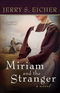 Miriam and the Stranger (#03 in Land Of Promise Series) Paperback