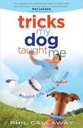 Tricks My Dog Taught Me Paperback