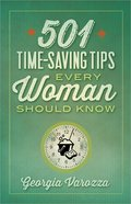 501 Time-Saving Tips Every Woman Should Know Paperback