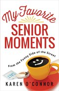 My Favorite Senior Moments Paperback