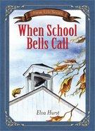 When School Bells Call (Farm Life Series)