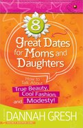 8 Great Dates For Moms and Daughters Paperback